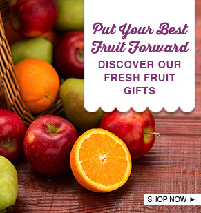 Put Your Best Fruit Forward Discover Our Fresh Fruit Gifts